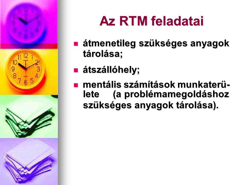 Az RTM feladatai átmenetileg szükséges anyagok átmenetileg szükséges anyagok tárolása; tárolása; átszállóhely; átszállóhely; mentális számítások munka