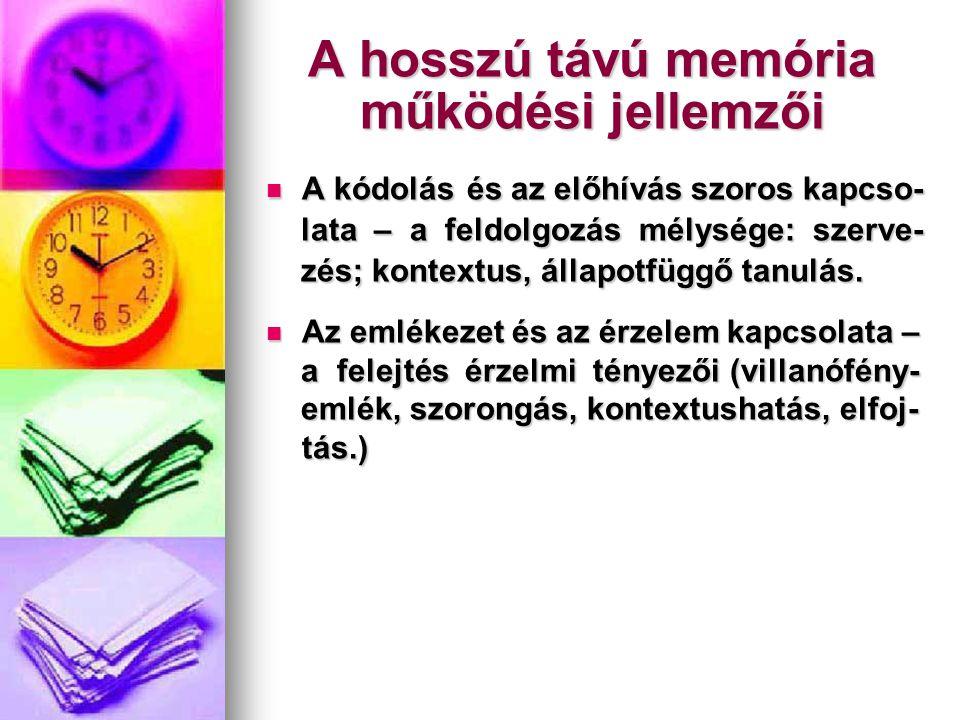 Implicit (perceptuális) memória Procedurális emlékek (cselekvéses) Procedurális emlékek (cselekvéses)  Tartalma:  Tartalma:  Lassan elsajátított perceptuális, motoros  Lassan elsajátított perceptuális, motoros és kognitív készségek.