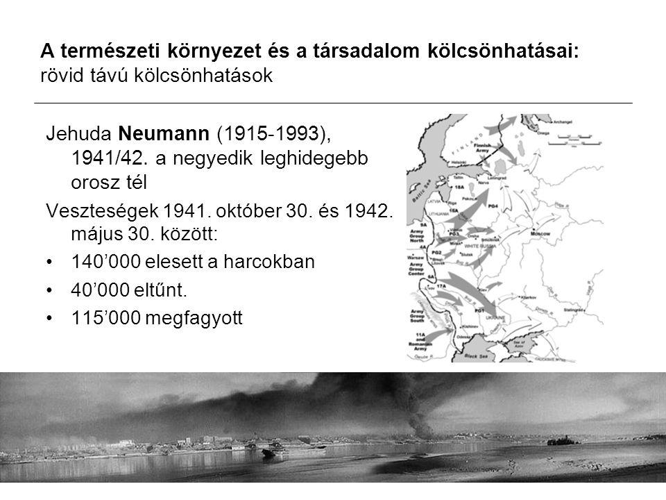 A természeti környezet és a társadalom kölcsönhatásai: rövid távú kölcsönhatások Jehuda Neumann (1915-1993), 1941/42.