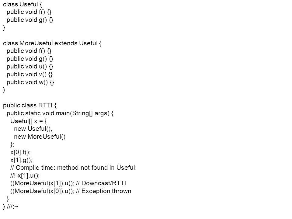 Fejlett Programozási Technológiák 2. 62 class Useful { public void f() {} public void g() {} } class MoreUseful extends Useful { public void f() {} pu