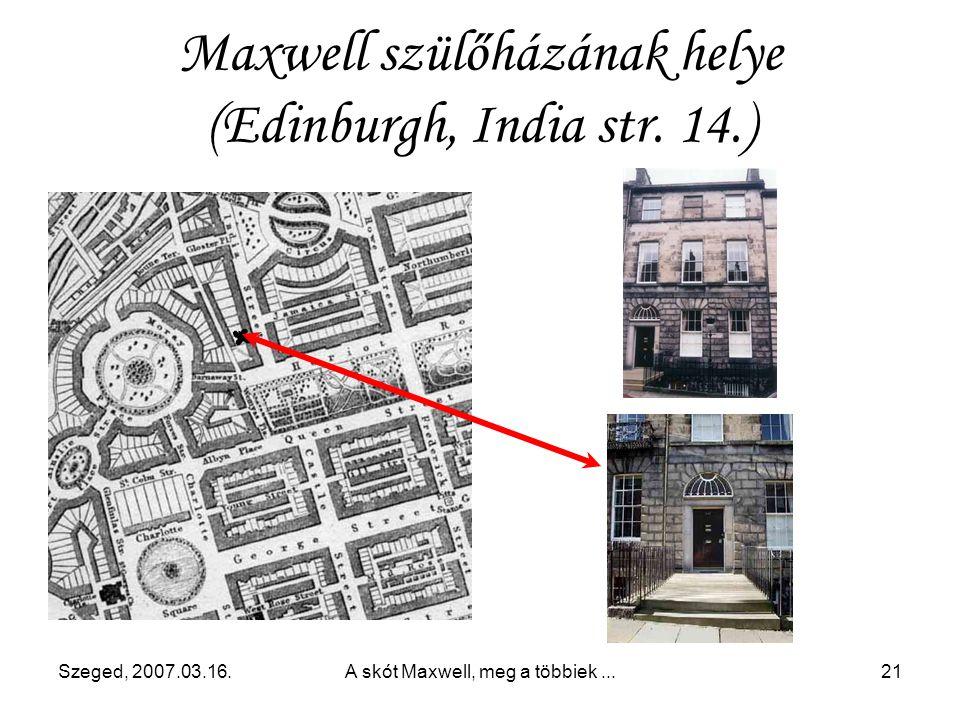 Szeged, 2007.03.16.A skót Maxwell, meg a többiek...20 Életéről röviden