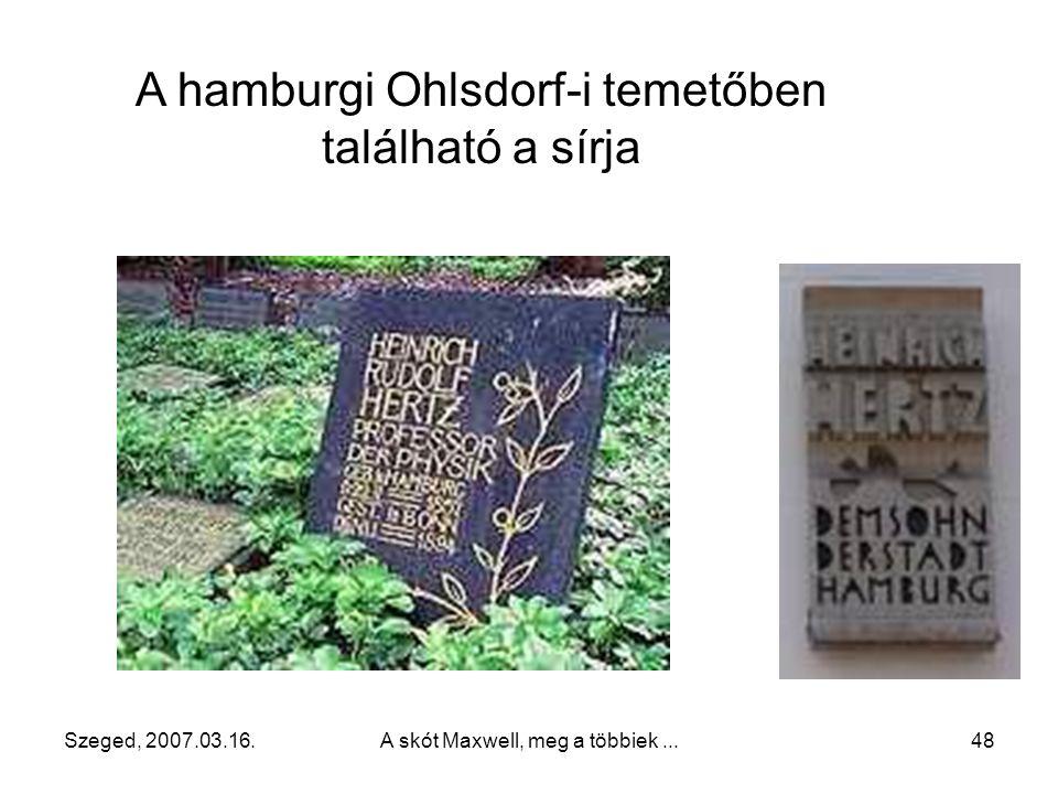 """Szeged, 2007.03.16.A skót Maxwell, meg a többiek...47 Helmholtz mellett, annak laboratóriumában is dolgozik 1879-ben doktorál (""""Über die Induction in"""