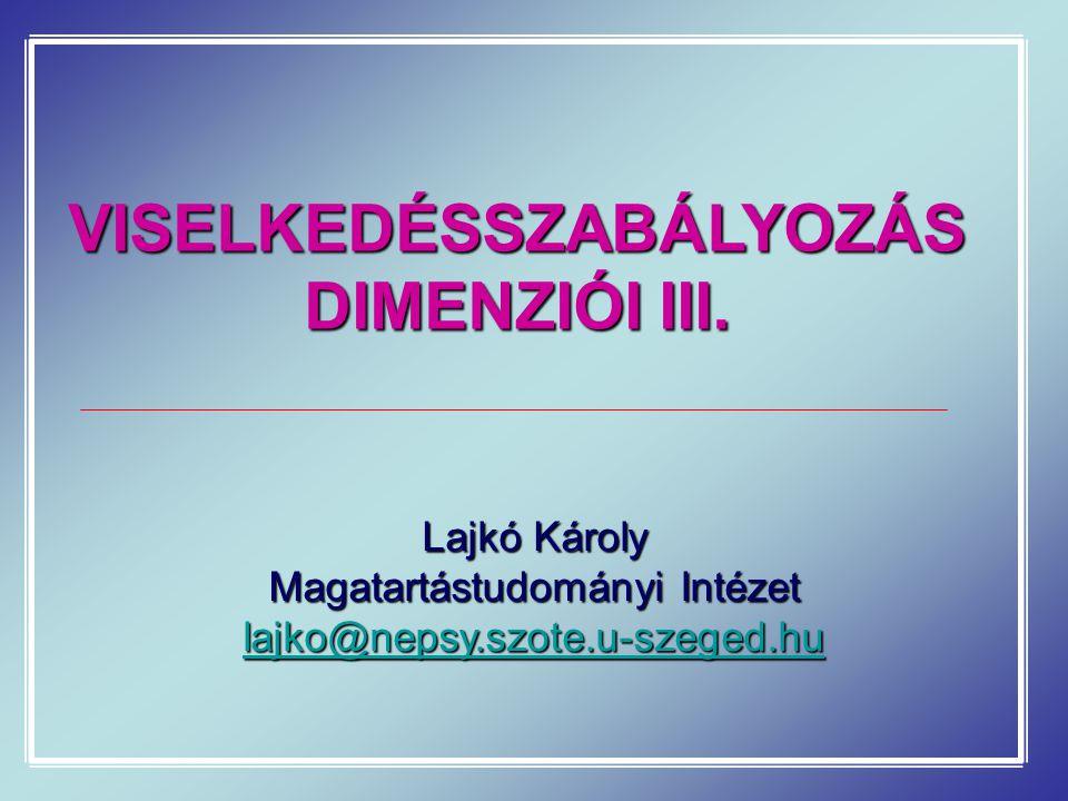VISELKEDÉSSZABÁLYOZÁS DIMENZIÓI III.