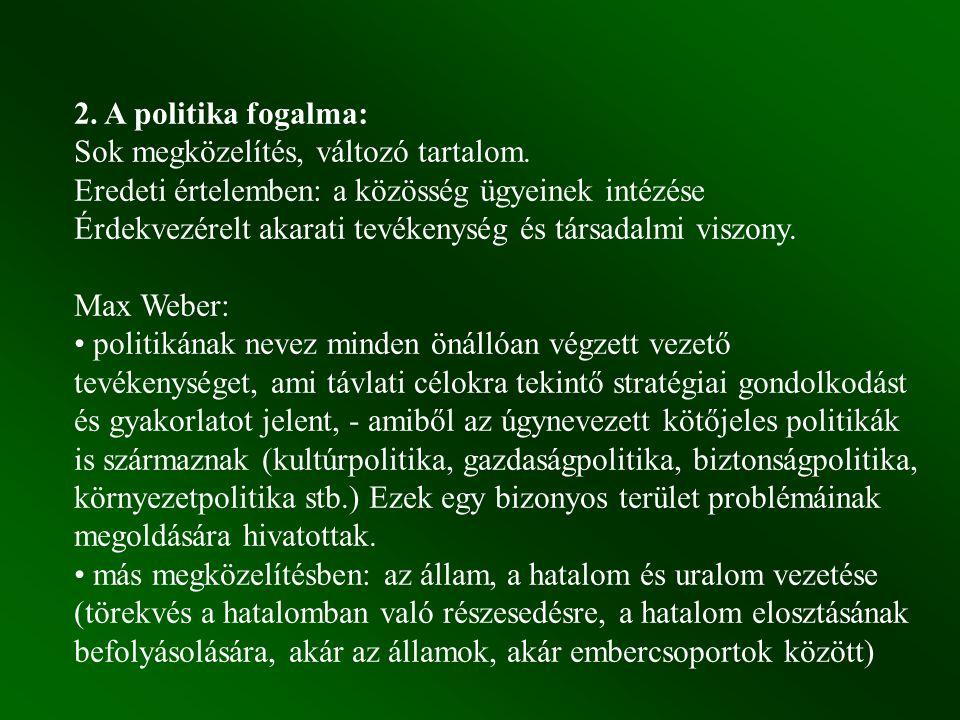 2. A politika fogalma: Sok megközelítés, változó tartalom.