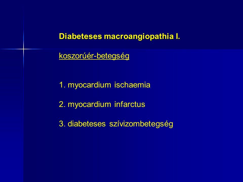 Diabeteses macroangiopathia I.koszorúér-betegség 1.
