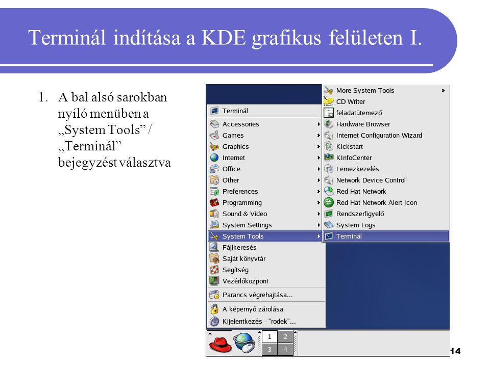 """14 Terminál indítása a KDE grafikus felületen I. 1.A bal alsó sarokban nyíló menüben a """"System Tools"""" / """"Terminál"""" bejegyzést választva"""