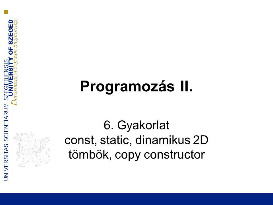 UNIVERSITY OF SZEGED D epartment of Software Engineering UNIVERSITAS SCIENTIARUM SZEGEDIENSIS Programozás II.