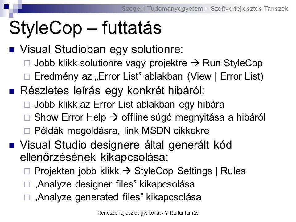 Szegedi Tudományegyetem – Szoftverfejlesztés Tanszék Rendszerfejlesztés gyakorlat - © Raffai Tamás StyleCop – futtatás Visual Studioban egy solutionre