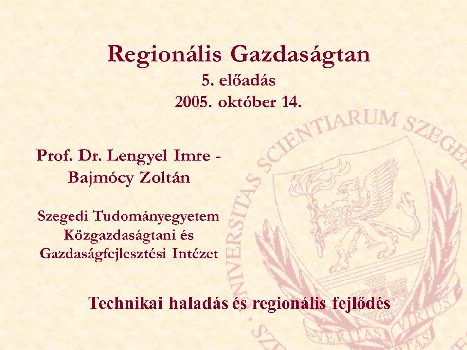 Regionális Gazdaságtan 5. előadás 2005. október 14.