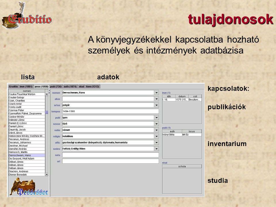 tulajdonosok lista adatok kapcsolatok: publikációk inventarium studia A könyvjegyzékekkel kapcsolatba hozható személyek és intézmények adatbázisa