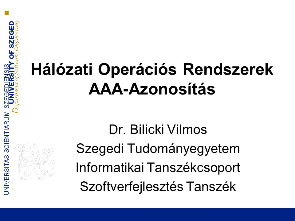 UNIVERSITY OF SZEGED D epartment of Software Engineering UNIVERSITAS SCIENTIARUM SZEGEDIENSIS Shibboleth 22