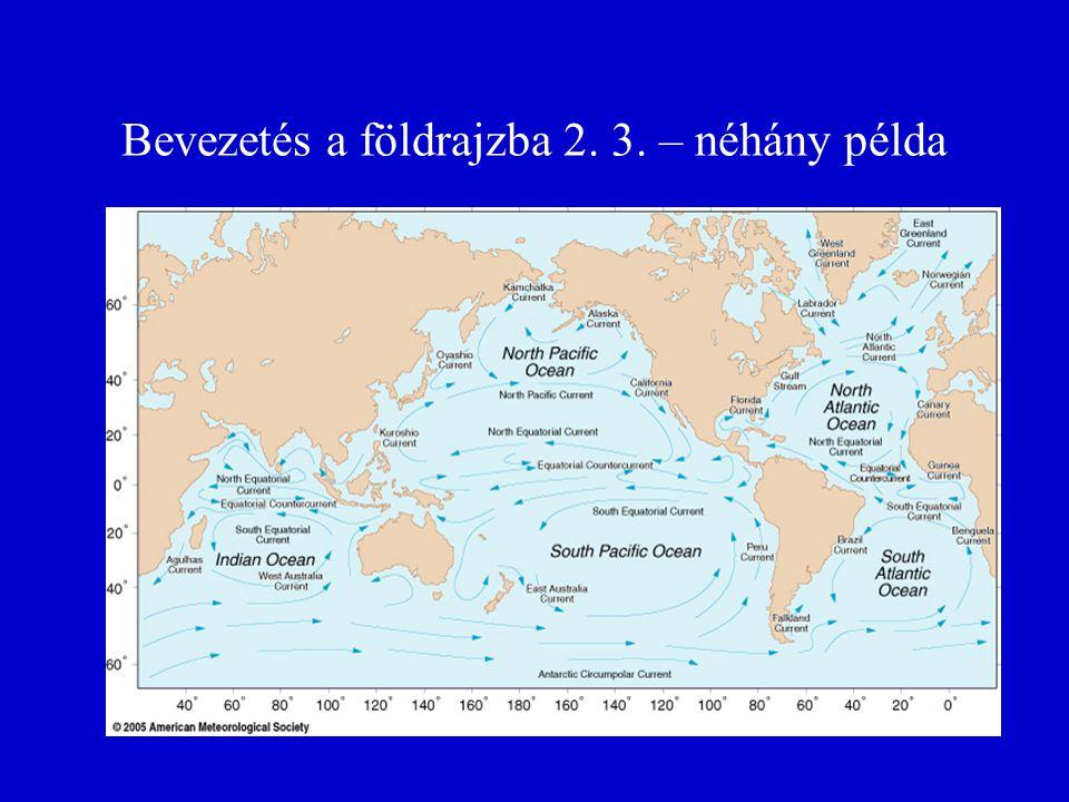 Bevezetés a földrajzba 2. 3. – néhány példa