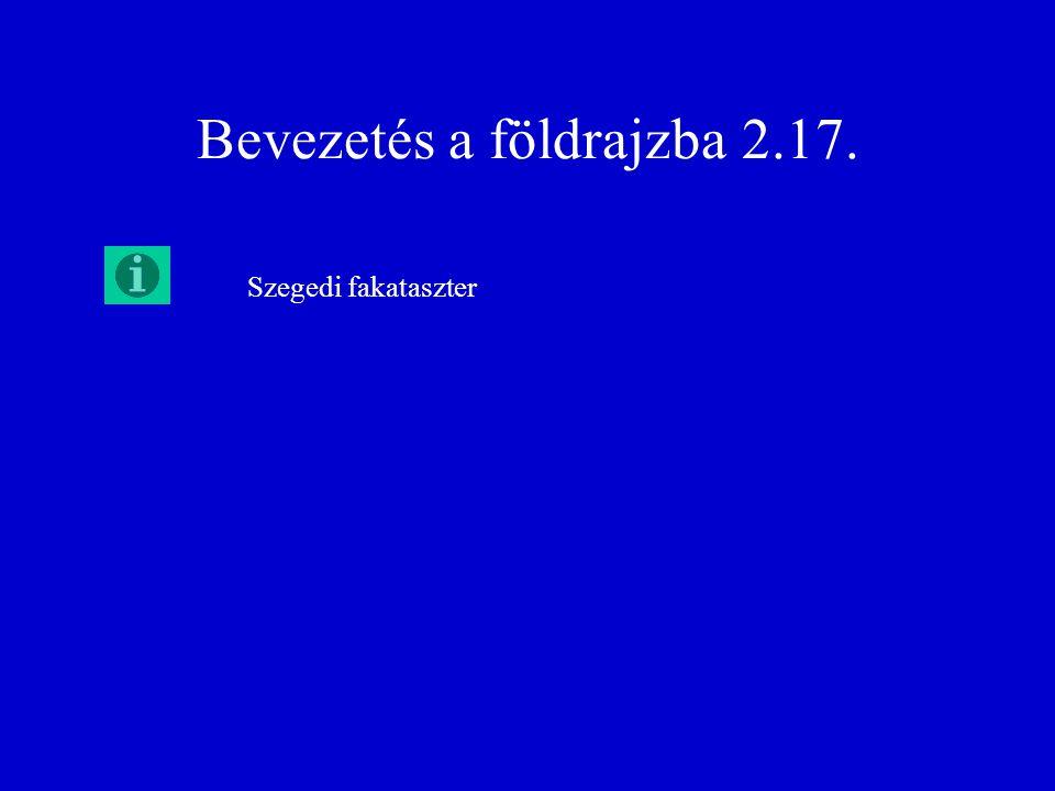 Bevezetés a földrajzba 2.17. Szegedi fakataszter