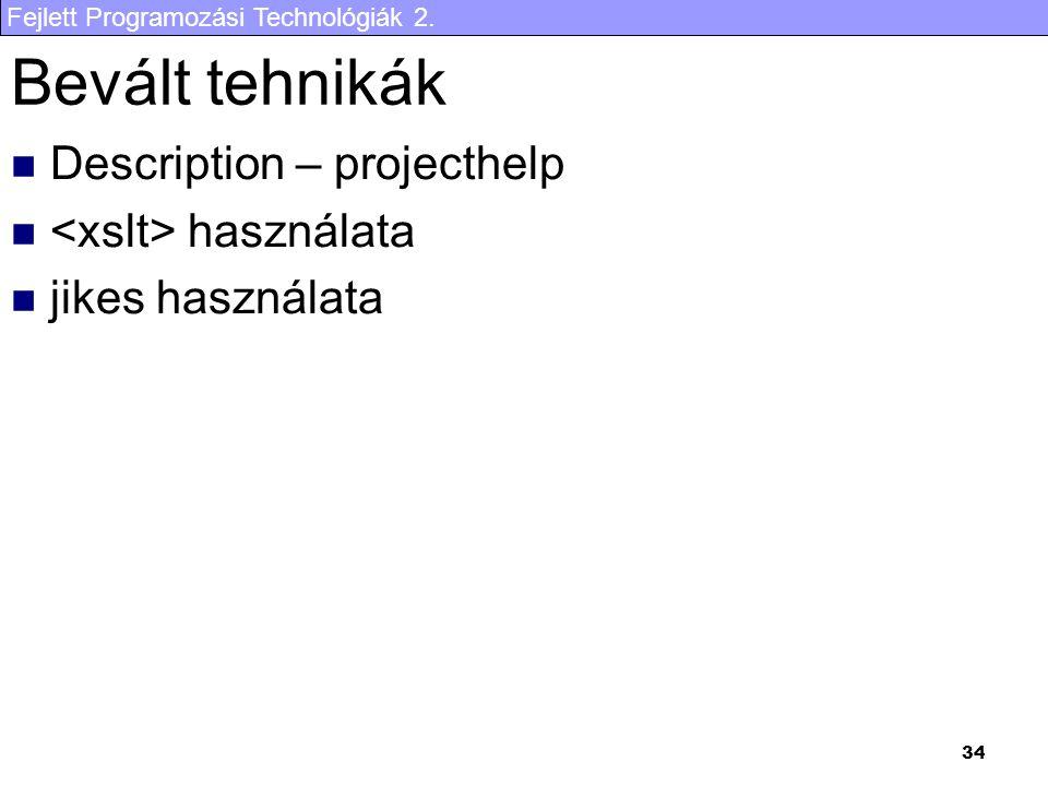 Fejlett Programozási Technológiák 2. 34 Bevált tehnikák Description – projecthelp használata jikes használata