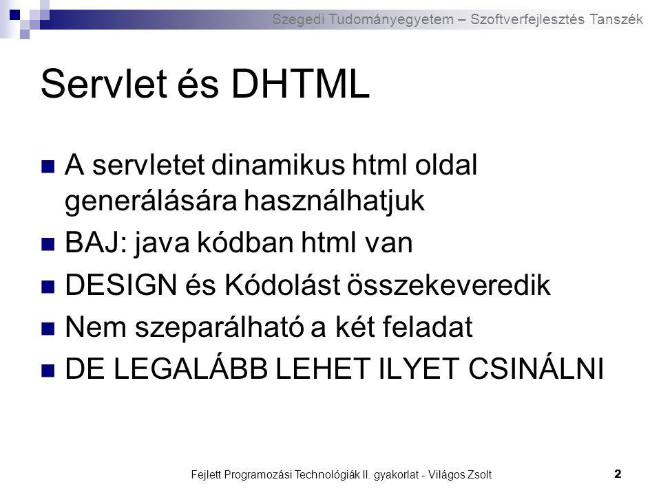 Szegedi Tudományegyetem – Szoftverfejlesztés Tanszék Fejlett Programozási Technológiák II.