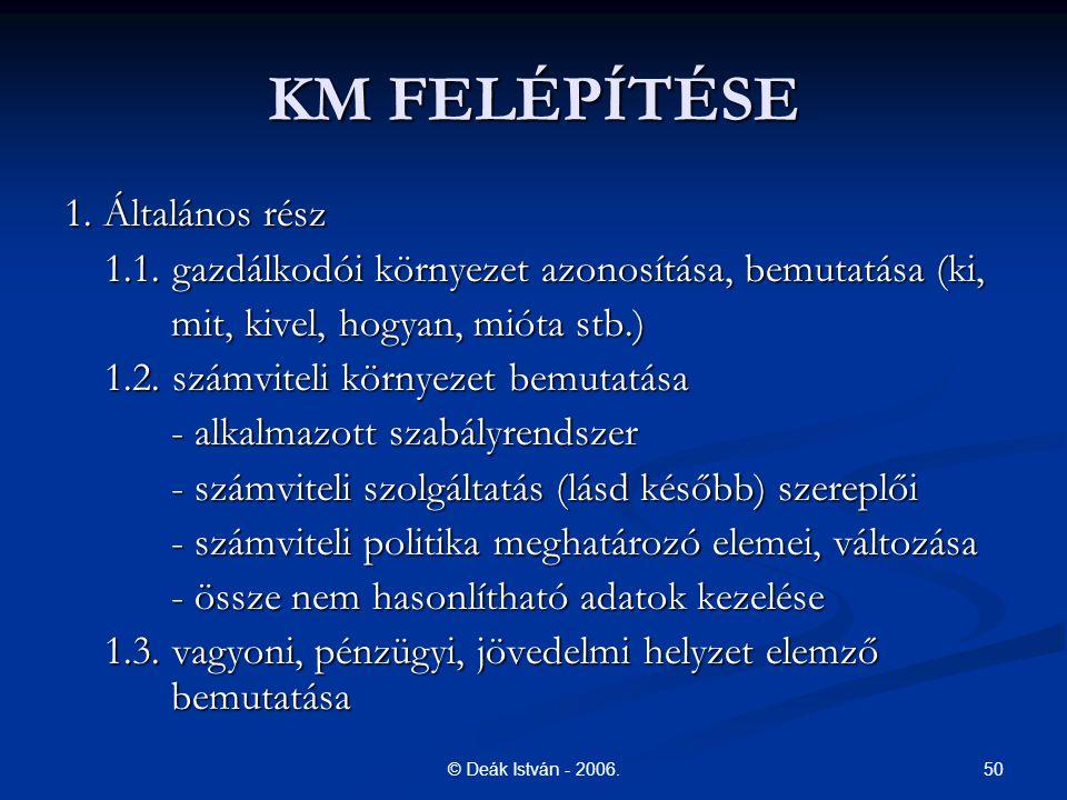 50© Deák István - 2006.KM FELÉPÍTÉSE 1. Általános rész 1.1.