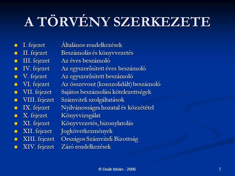 7© Deák István - 2006.A TÖRVÉNY SZERKEZETE I. fejezetÁltalános rendelkezések I.