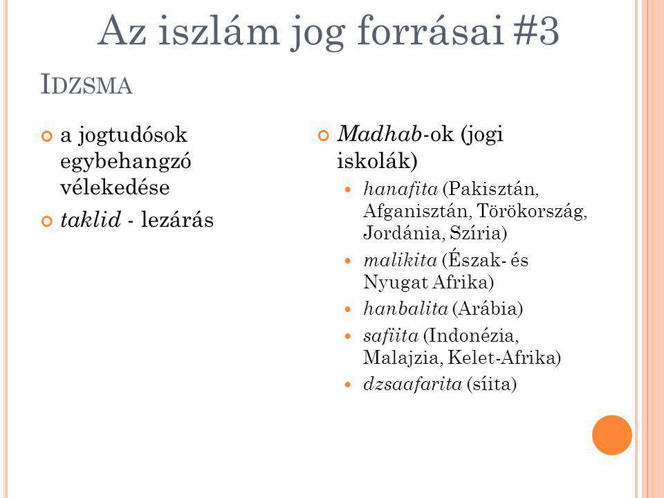 I DZSMA a jogtudósok egybehangzó vélekedése taklid - lezárás Madhab-ok (jogi iskolák) hanafita (Pakisztán, Afganisztán, Törökország, Jordánia, Szíria)