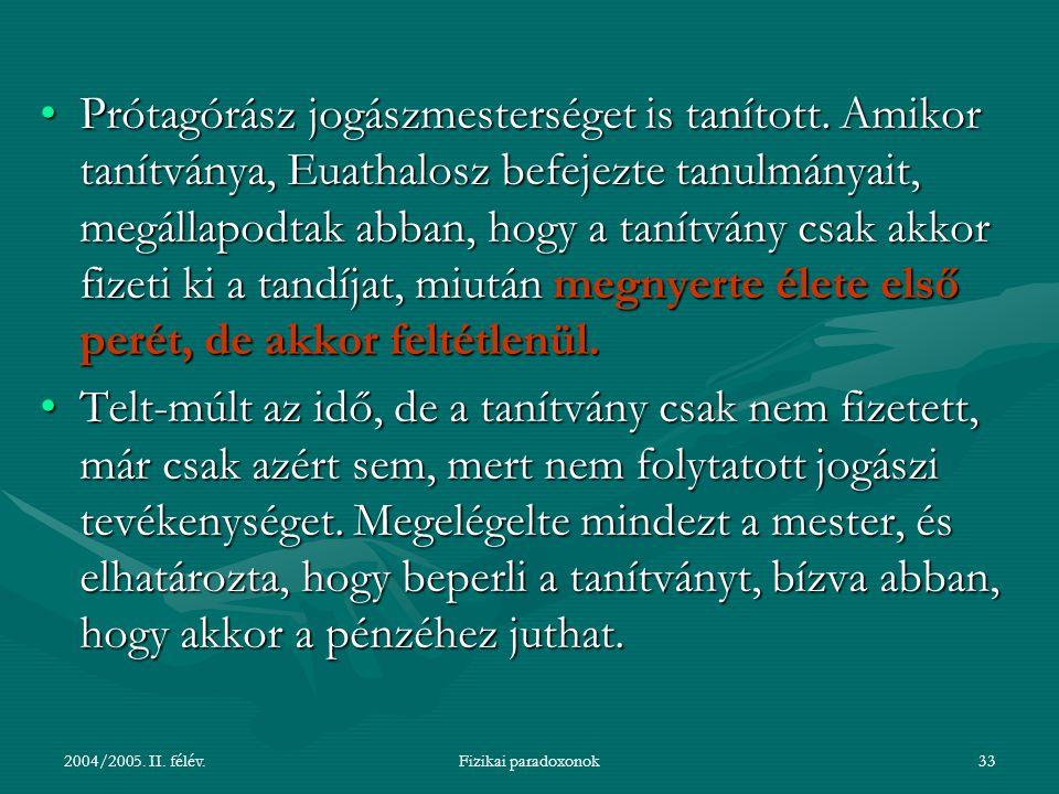 2004/2005.II. félév.Fizikai paradoxonok34 Hogyan dönt a bíróság?.