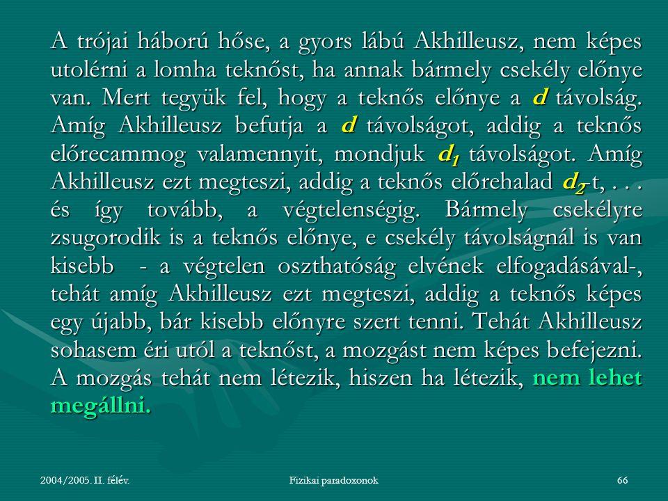 2004/2005.II. félév.Fizikai paradoxonok67 2.