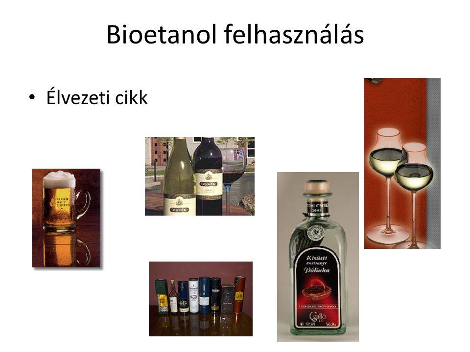 Bioetanol felhasználás Élvezeti cikk