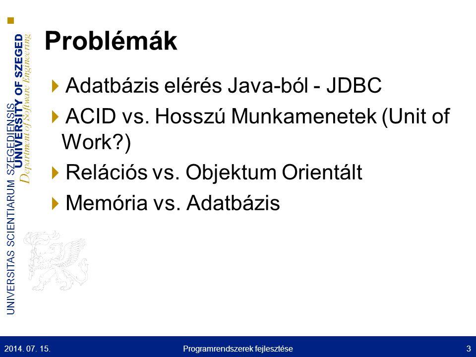 UNIVERSITY OF SZEGED D epartment of Software Engineering UNIVERSITAS SCIENTIARUM SZEGEDIENSIS Problémák  Adatbázis elérés Java-ból - JDBC  ACID vs.