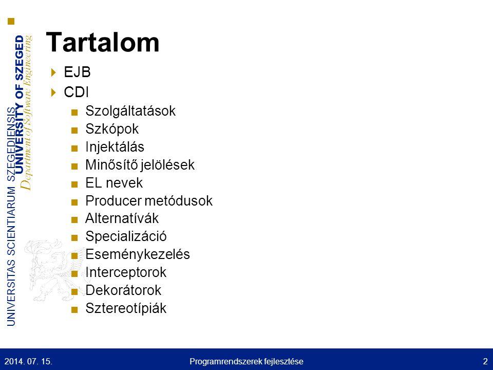 UNIVERSITY OF SZEGED D epartment of Software Engineering UNIVERSITAS SCIENTIARUM SZEGEDIENSIS Példa: Bean 2014.