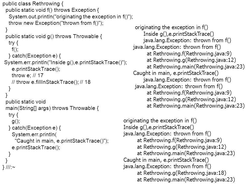 Fejlett Programozási Technológiák 2. 28 public class Rethrowing { public static void f() throws Exception { System.out.println(
