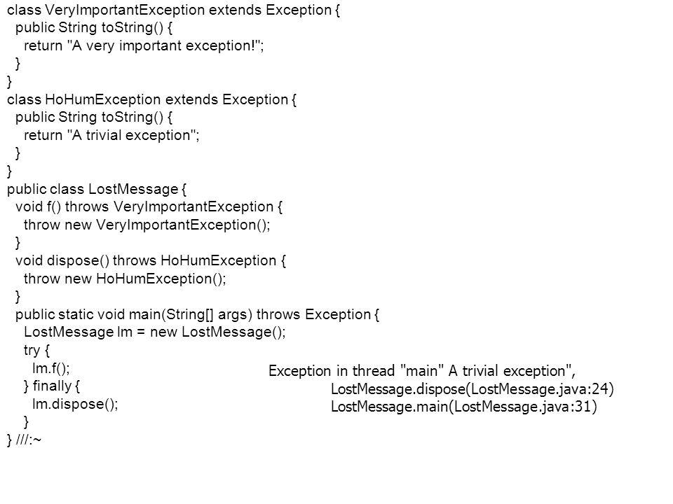 Fejlett Programozási Technológiák 2. 36 Probléma class VeryImportantException extends Exception { public String toString() { return