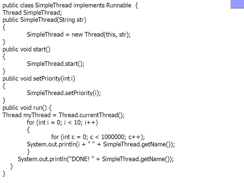 Fejlett Programozási Technológiák 2. 51 Példa: public class SimpleThread implements Runnable { Thread SimpleThread; public SimpleThread(String str) {