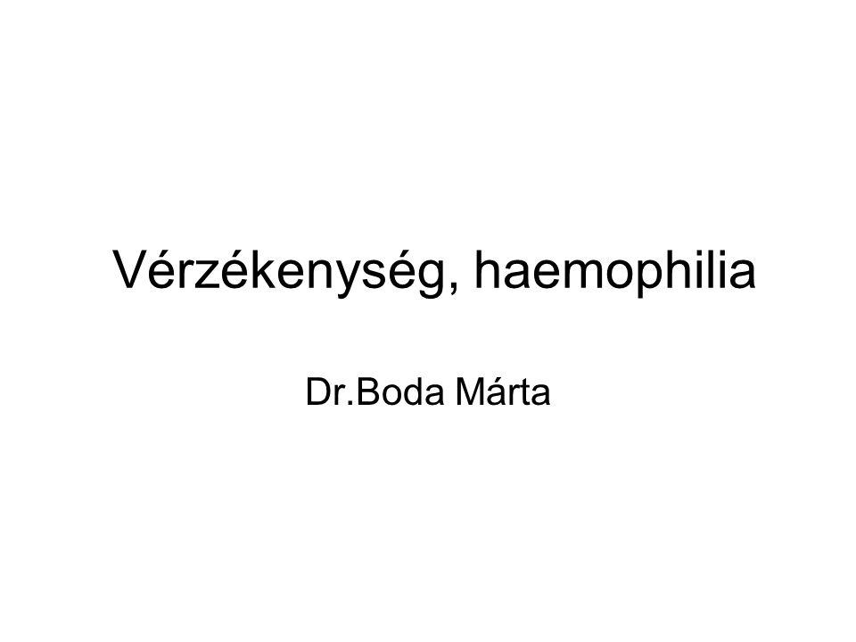 Vérzékenység, haemophilia Dr.Boda Márta