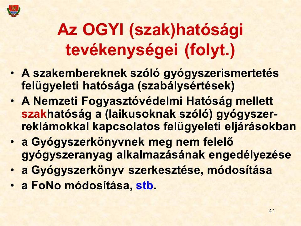 41 Az OGYI (szak)hatósági tevékenységei (folyt.) A szakembereknek szóló gyógyszerismertetés felügyeleti hatósága (szabálysértések) A Nemzeti Fogyasztó