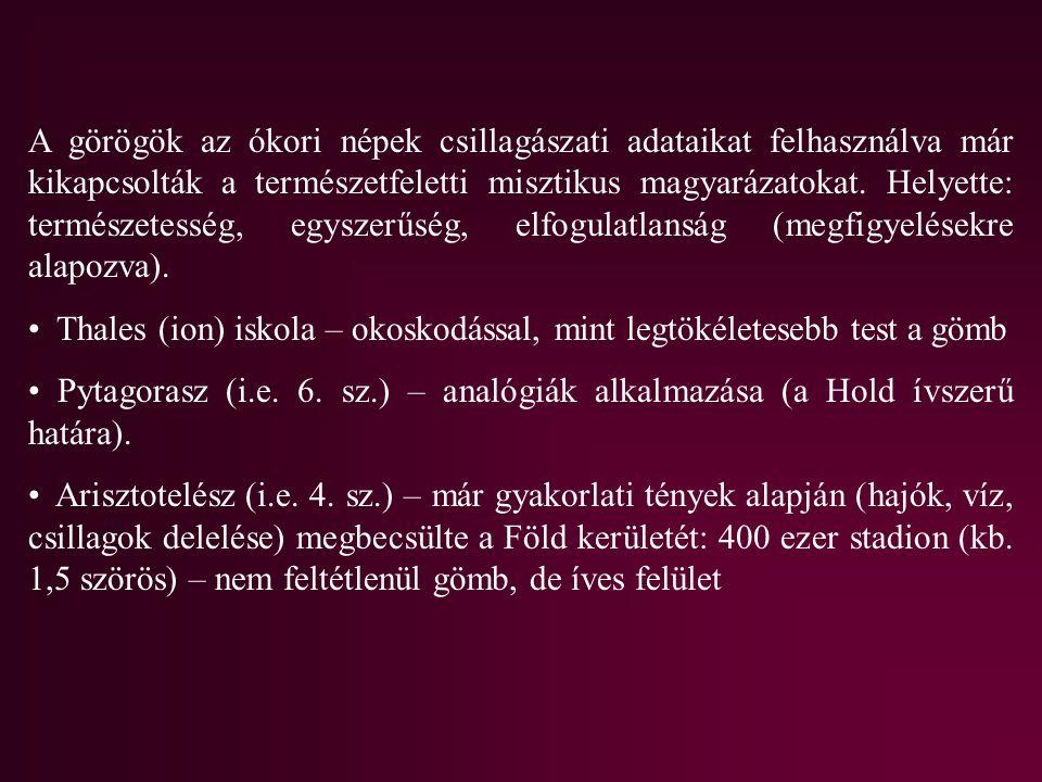 A görögök az ókori népek csillagászati adataikat felhasználva már kikapcsolták a természetfeletti misztikus magyarázatokat. Helyette: természetesség,