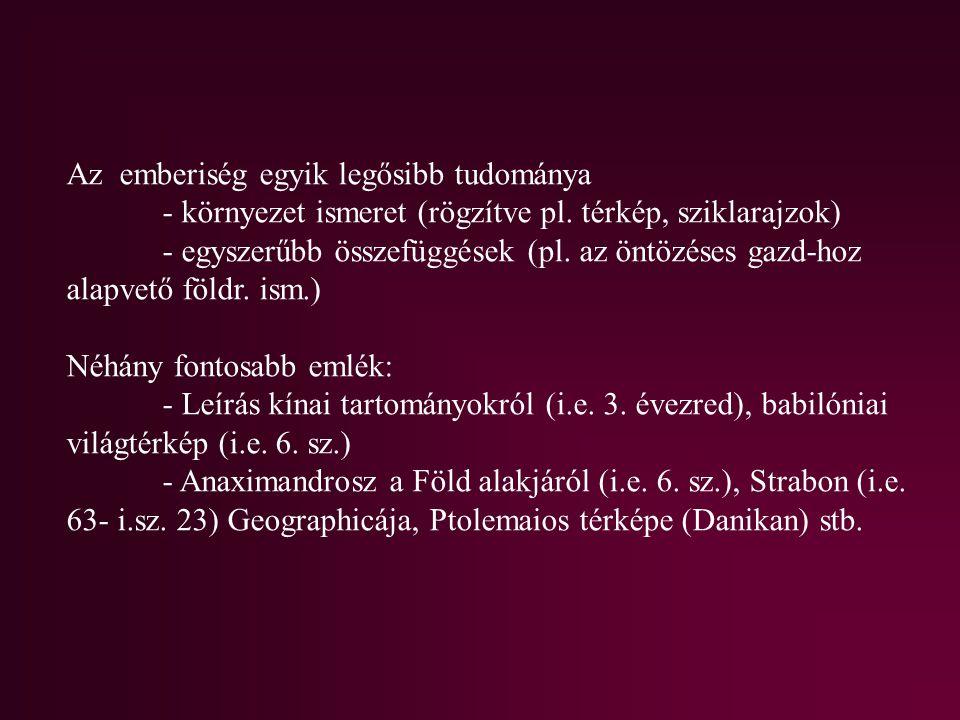 A földrajz/földtudományok funkciói: 1.Föld- és környezetleírás Alapfunkció bővülő tartalommal.
