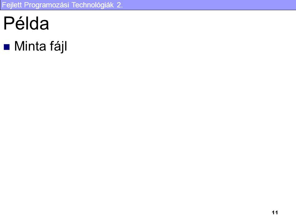 Fejlett Programozási Technológiák 2. 11 Példa Minta fájl