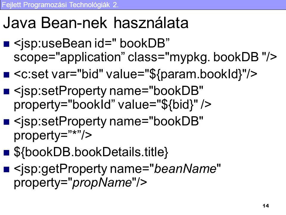 Fejlett Programozási Technológiák 2. 14 Java Bean-nek használata ${bookDB.bookDetails.title}