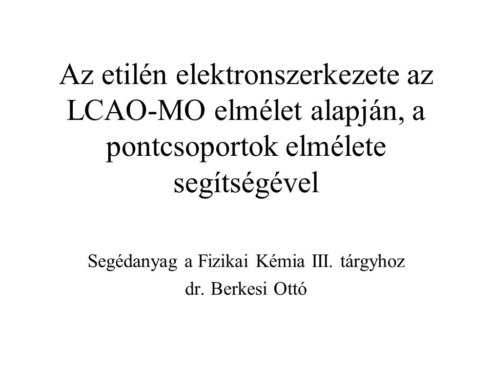  (b 1g ) molekulapályák Pl.