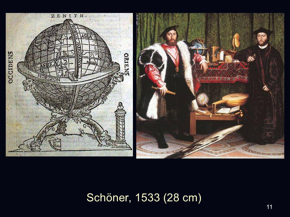 11 Schöner, 1533 (28 cm)