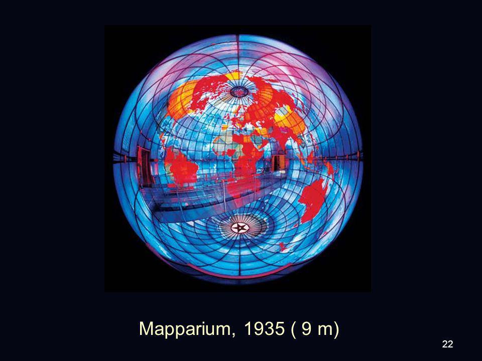 22 Mapparium, 1935 ( 9 m)