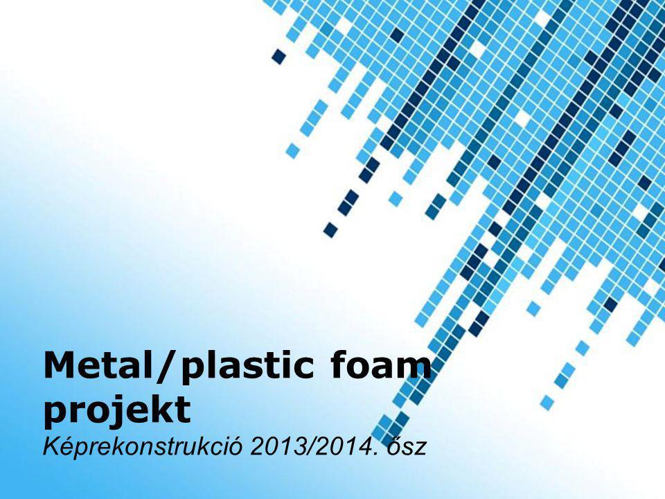 Powerpoint Templates Page 1 Powerpoint Templates Metal/plastic foam projekt Képrekonstrukció 2013/2014. ősz