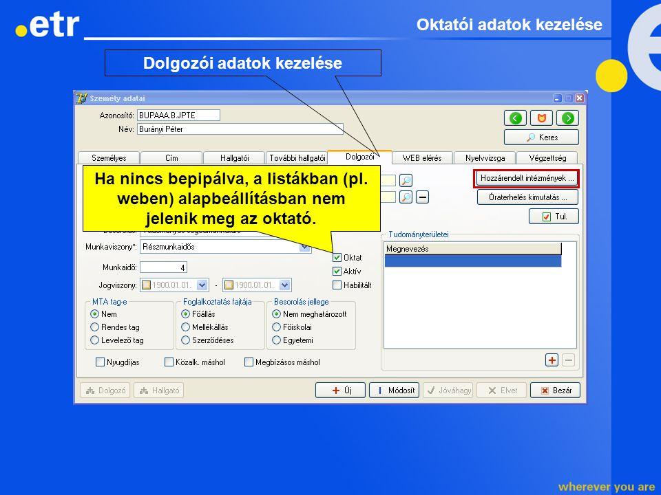 Dolgozói adatok kezelése Ha nincs bepipálva, a listákban (pl.