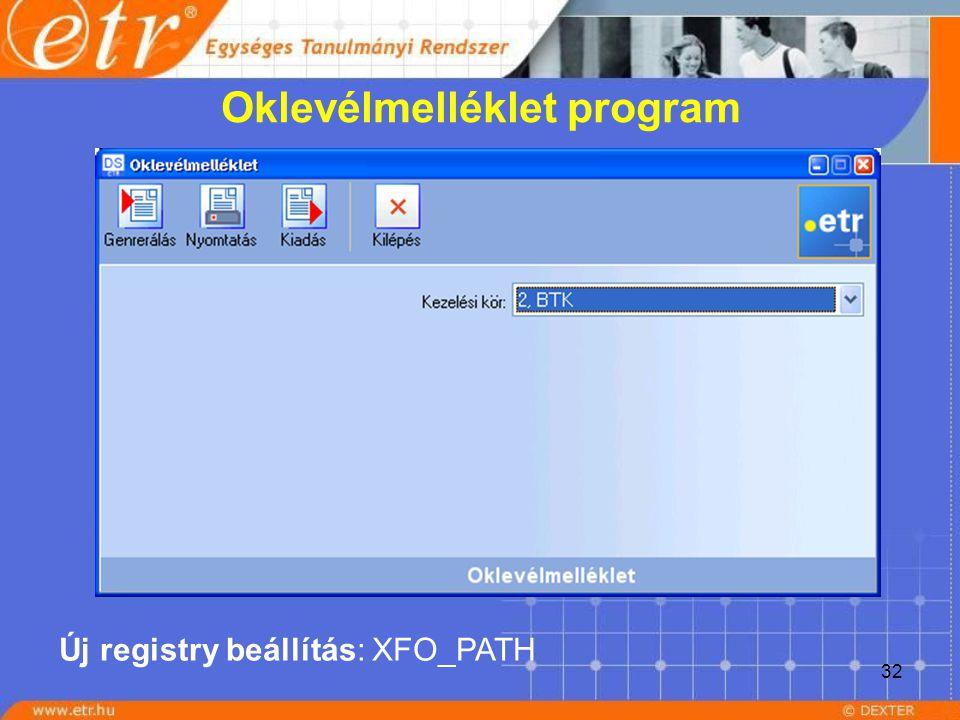 32 Oklevélmelléklet program Új registry beállítás: XFO_PATH