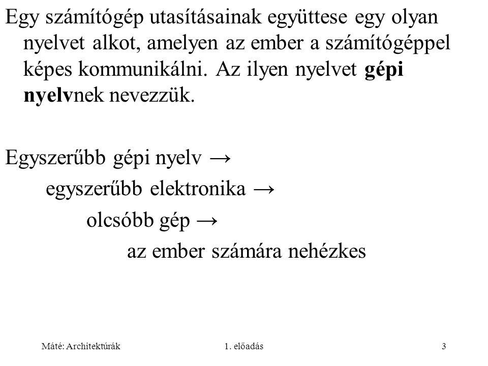 Máté: Architektúrák1.előadás74 Feladatok Mi a különbség az értelmezés és a fordítás között.
