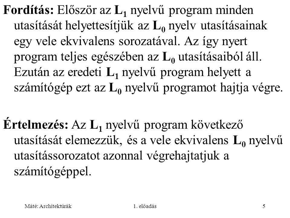 Máté: Architektúrák1.előadás26 1. generáció: elektroncső (1945-1955).