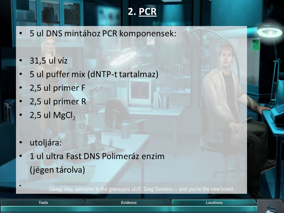 2. PCR 5 ul DNS mintához PCR komponensek: 31,5 ul víz 5 ul puffer mix (dNTP-t tartalmaz) 2,5 ul primer F 2,5 ul primer R 2,5 ul MgCl 2 utoljára: 1 ul