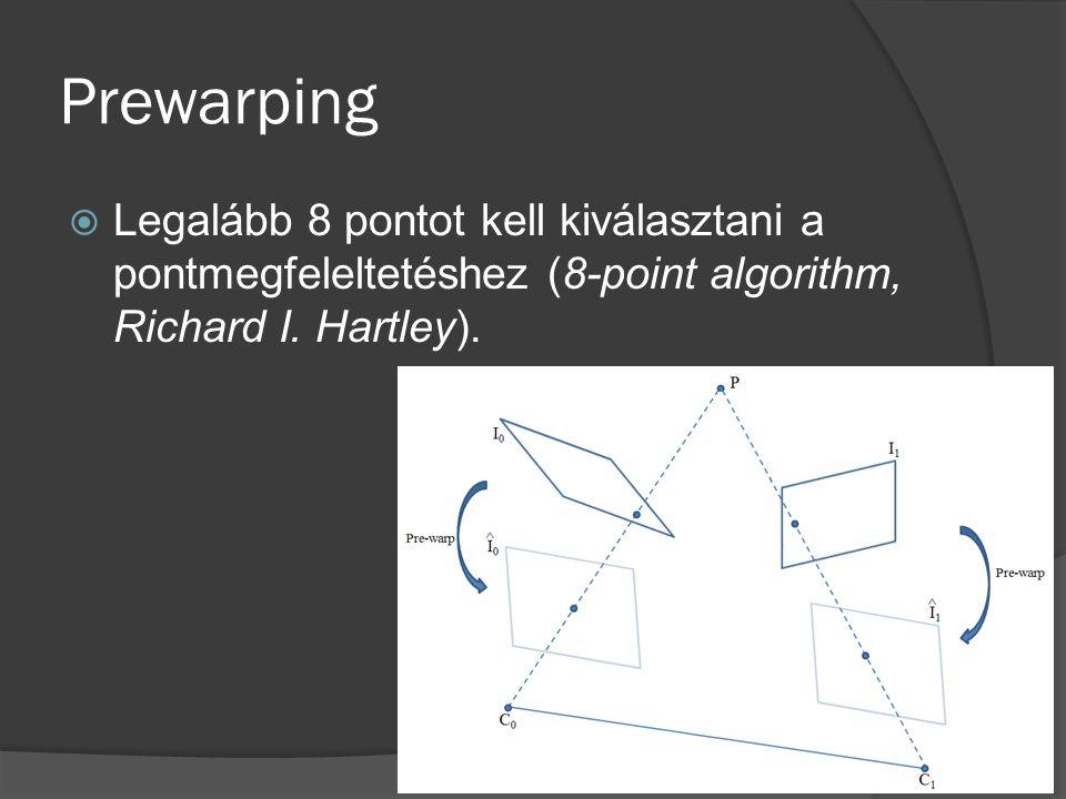  Legalább 8 pontot kell kiválasztani a pontmegfeleltetéshez (8-point algorithm, Richard I.