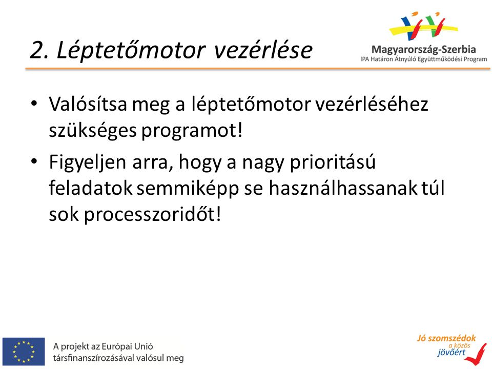 2. Léptetőmotor vezérlése Valósítsa meg a léptetőmotor vezérléséhez szükséges programot.