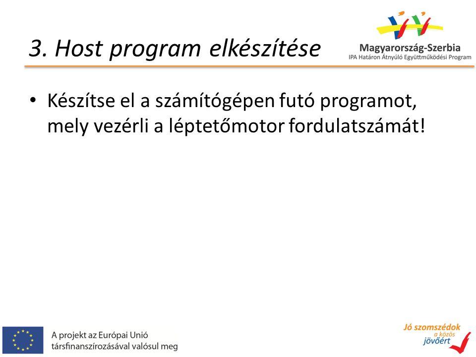 3. Host program elkészítése Készítse el a számítógépen futó programot, mely vezérli a léptetőmotor fordulatszámát!