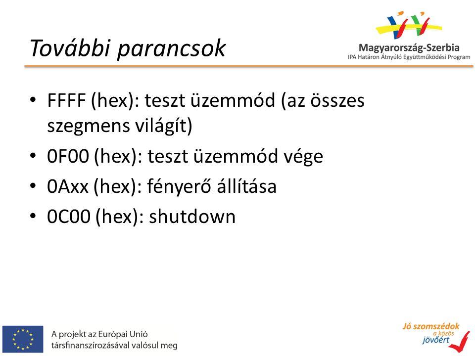 További parancsok FFFF (hex): teszt üzemmód (az összes szegmens világít) 0F00 (hex): teszt üzemmód vége 0Axx (hex): fényerő állítása 0C00 (hex): shutd