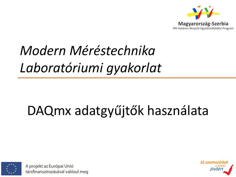 Modern Méréstechnika Laboratóriumi gyakorlat DAQmx adatgyűjtők használata